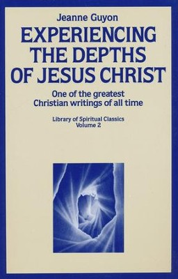 Experiencing the Depths of Jesus Christ, 3rd edition   -     Edited By: Gene Edwards     By: Jeanne Guyon