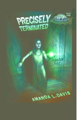 Precisely Terminated - eBook  -     By: Amanda Davis