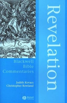 Revelation: Blackwell Bible Commentaries  -     By: Judith Kovacs & Christopher Rowland