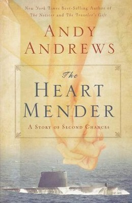 The Heart Mender: A Story of Second Chances  -     By: Andy Andrews