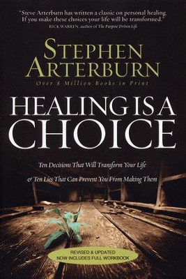 Healing Is a Choice: 10 Decisions That Will Transform Your Life, Revised and Updated (slightly imperfect)  -     By: Stephen Arterburn