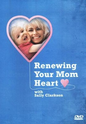 Renewing Your Mom Heart 4 DVD Set   -     By: Sally Clarkson
