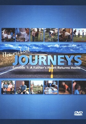 Homeschool Journeys Episode 1: A Father's Heart Returns Home DVD  -