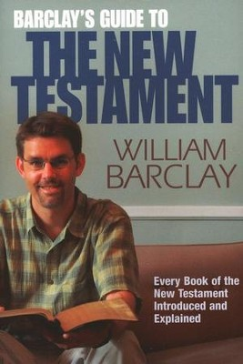 Barclay's Guide to the New Testament  -     By: William Barclay