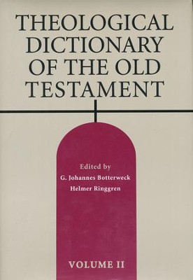 Theological Dictionary of the Old Testament, Volume 2  -     Edited By: G. Johannes Botterweck, Helmer Ringgren