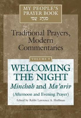 My People's Prayer Book Vol. 9-Welcoming the Night: Minchah and Ma'ariv-Afternoon and Evening Prayer  -     By: Rabbi Lawrence A. Hoffman
