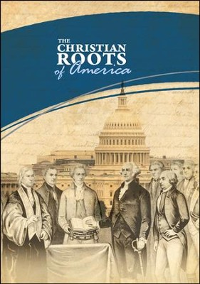 The Christian Roots Of America  -     By: Truth In Action Ministries