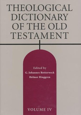 Theological Dictionary of the Old Testament, Volume 4   -     Edited By: G. Johannes Botterweck, Helmer Ringgren