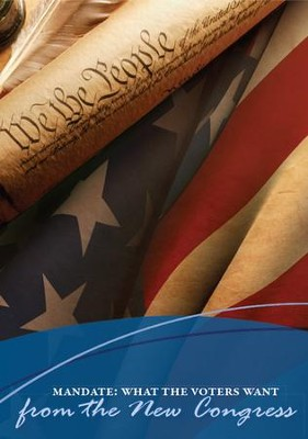 Mandate: What The Voters Want From The New Congress  -     By: Truth In Action Ministries
