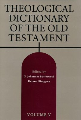 Theological Dictionary of the Old Testament, Volume 5  -     Edited By: G. Johannes Botterweck, Helmer Ringgren