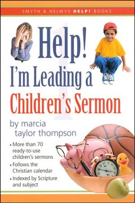 Help! I'm Leading a Children's Sermon, Volume 1  -     By: Marcia Taylor Thompson