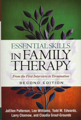 Essential Skills in Family Therapy, Second Edition  -     By: JoEllen Patterson, Lee Williams, Todd M. Edwards