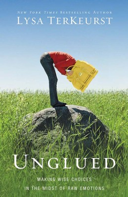 Unglued: Making Wise Choices in the Midst of Raw Emotions - eBook  -     By: Lysa TerKeurst