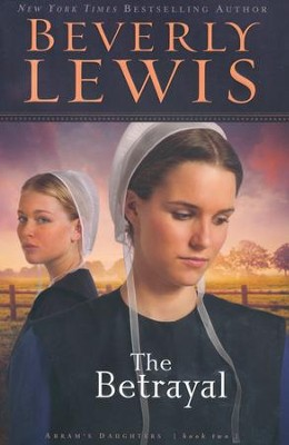 The Betrayal, Abram's Daughters Series #2   -     By: Beverly Lewis