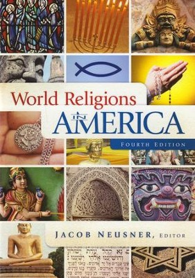 World Religions in America, Fourth Edition  -     By: Jacob Neusner