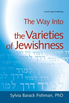 The Way Into the Varieties of Jewishness  -     By: Sylvia Barack Fishman