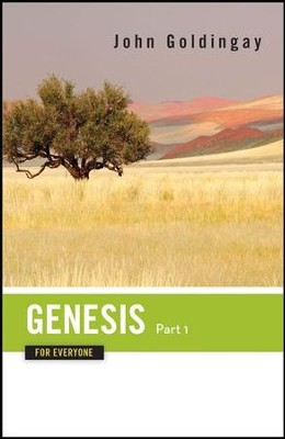 Genesis for Everyone, Part 1: Chapters 1-16  -     By: John Goldingay