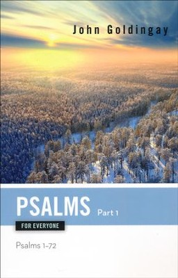 Psalms for Everyone, Part 1: Psalms 1-72  -     By: John Goldingay