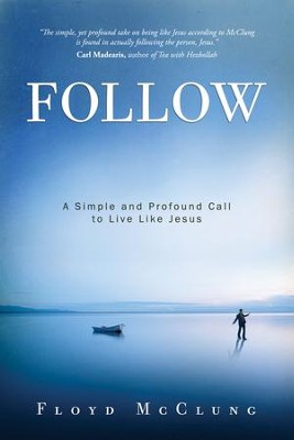 Follow: A Simple and Profound Call to Live Like Jesus - eBook  -     By: Floyd McClung