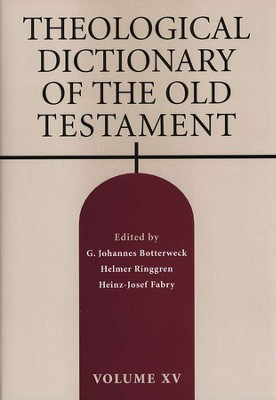 Theological Dictionary of the Old Testament, Volume 15  -     Edited By: G. Johannes Botterweck, Helmer Ringgren, Heinz-Josef Fabry