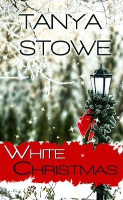 White Christmas (Novelette) - eBook  -     By: Tanya Stowe