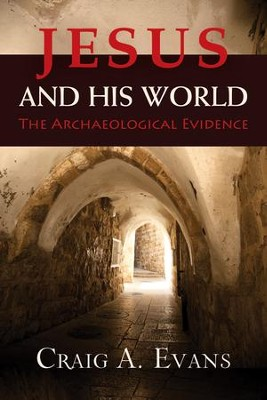 Jesus and His World: The Archaeological Evidence  -     By: Craig A. Evans
