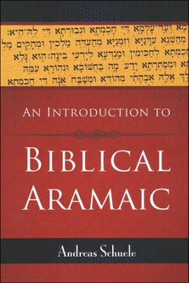 An Introduction to Biblical Aramaic  -     By: Andreas Schuele