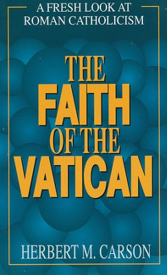 The Faith of the Vatican  -     By: Herbert M. Carson