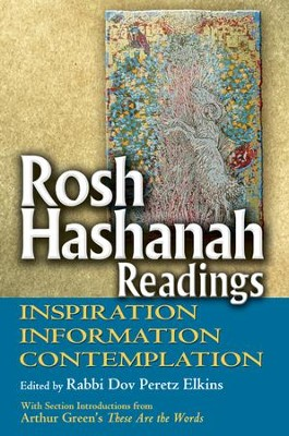 Rosh Hashanah Readings: Inspiration, Information, Contemplation  -     Edited By: Rabbi Dov Peretz Elkins     By: Edited by Rabbi Dov Peretz Elkins