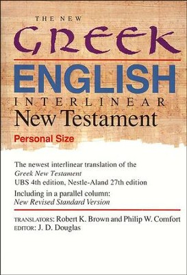 New Greek-English Interlinear New Testament, NRSV, Personal Size  -     Edited By: Robert K. Brown     By: J.D. Douglas, ed.; R.K. Brown & P.W. Comfort, trans.
