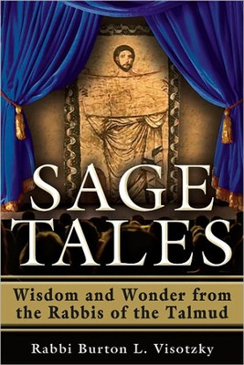Sage Tales: Wisdom and Wonder from the Rabbis of the Talmud  -     By: Rabbi Burton L. Visotzky