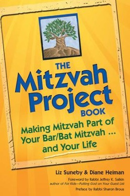 The Mitzvah Project Book: Making Mitzvah Part of Your Bar/Bat Mitzvah...and Your Life  -     By: Liz Suneby, Diane Heiman