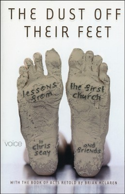 The Dust off Their Feet: Transitioning the Church to Conform to His Will--Then/Now  -     By: Chris Seay