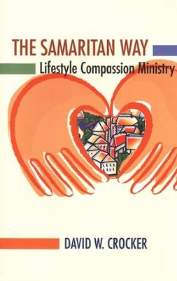 The Samaritan Way: Lifestyle Compassion Ministry  -     By: David W. Crocker