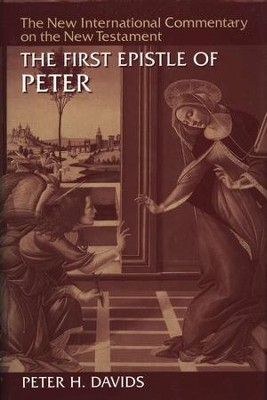 The First Epistle of Peter: New International Commentary on the New Testament [NICNT]  -     By: Peter Davids
