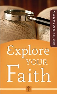 Explore Your Faith: What You Believe and Why - eBook  -     By: Ed Strauss