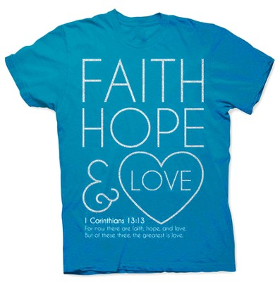 Faith, Hope and Love Shirt, Blue, Medium  -