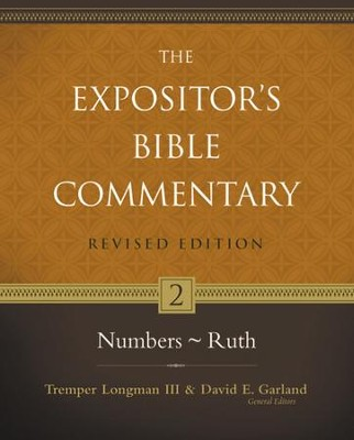 Numbers-Ruth, Revised: The Expositor's Bible Commentary   -     By: Tremper Longman III, David E. Garland, Ronald B. Allen