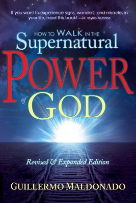 How To Walk In The Supernatural Power Of God - eBook  -     By: Guillermo Maldonado
