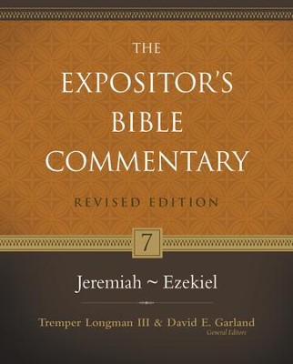 Jeremiah-Ezekiel, Revised: The Expositor's Bible Commentary   -     By: Tremper Longman III, David E. Garland