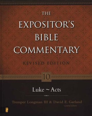 Luke-Acts, Revised: The Expositor's Bible Commentary   -     Edited By: Tremper Longman III, David E. Garland     By: W.L. Liefeld, D.W. Pao, R.H. Mounce & R.N. Longenecker