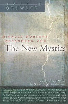 Miracle Workers, Reformers, and the New Mystics  -     By: John Crowder