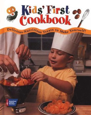 Kids' First Cookbook: Delicious Nutritious Treats to  Make Yourself!  -