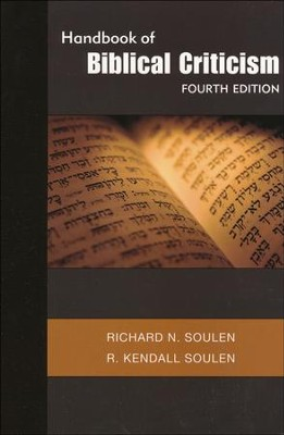 Handbook of Biblical Criticism, Fourth Edition  -     By: Richard N. Soulen, R. Kendall Soulen