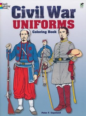 Civil War Uniforms Coloring Book  -     By: Peter F. Copeland