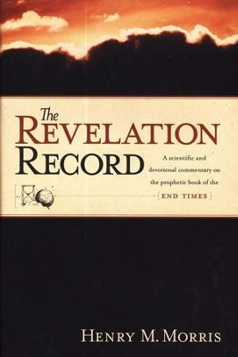 Revelation Record   -     By: Henry M. Morris