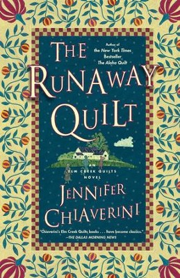 The Runaway Quilt: An Elm Creek Quilts Novel - eBook  -     By: Jennifer Chiaverini
