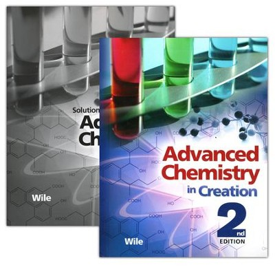 Advanced Chemistry in Creation 2nd Edition Full Set  -     By: Dr. Jay L. Wile