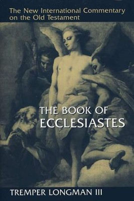 The Book of Ecclesiastes: New International Commentary on the Old Testament [NICOT]  -     By: Tremper Longman III