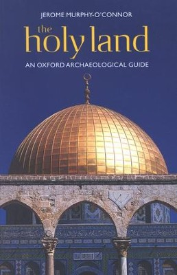 The Holy Land: An Oxford Archaeological Guide, Fifth Edition  -     By: Jerome Murphy-O'Connor